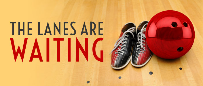 The Lanes Are Waiting For You